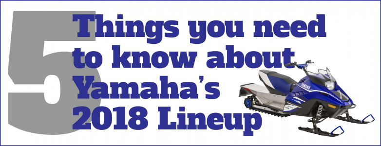 5 Things to know about the new 2018 Yamahas