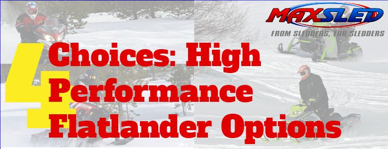 4 Choices: High Performance Flatlander Options
